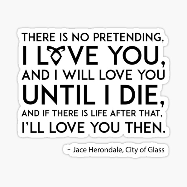 I Love You - Jace Herondale - Mortal Instruments Sticker