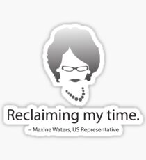 Reclaiming My Time Sticker