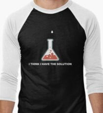 I THINK I HAVE THE SOLUTION.. CHEMIST T-Shirt
