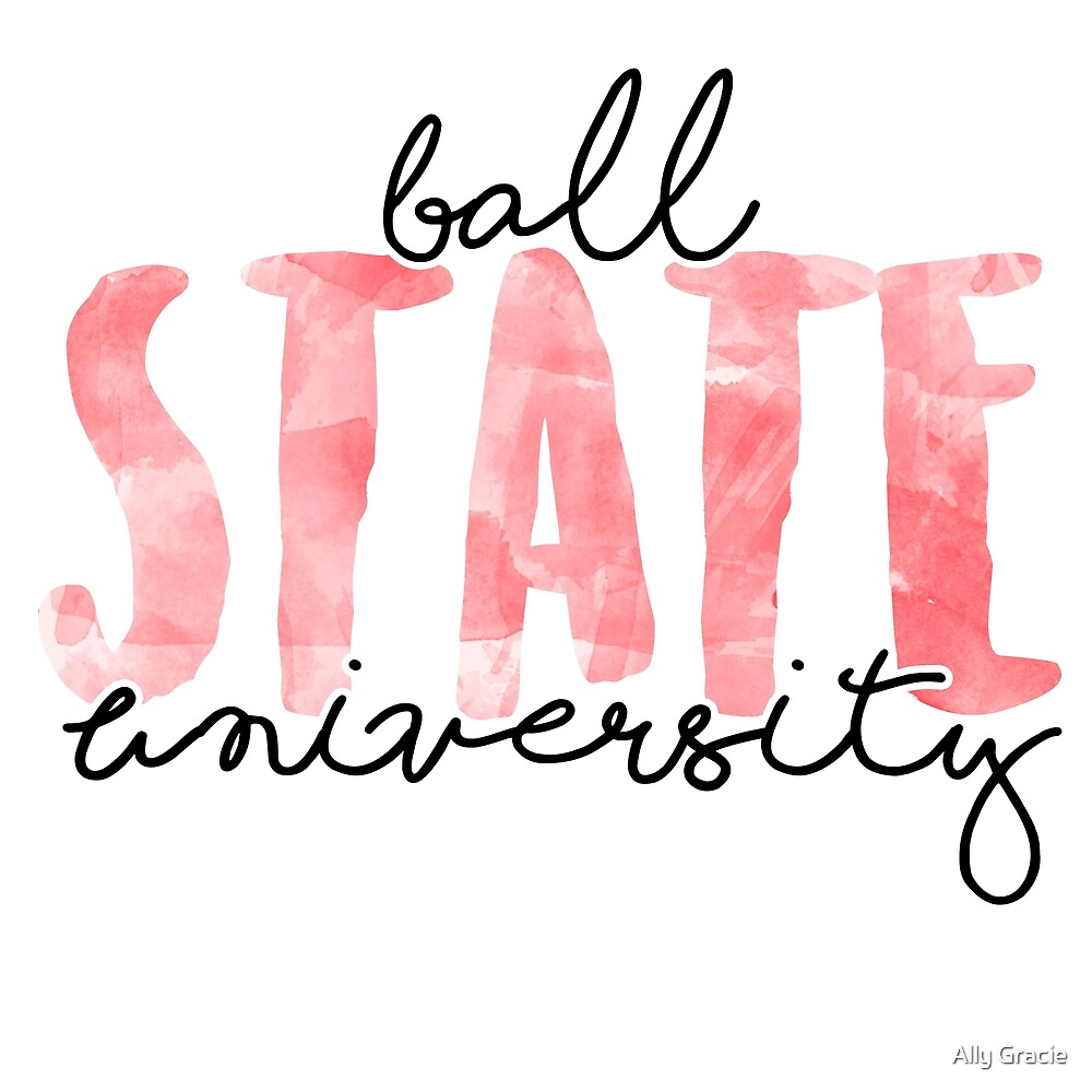 Ball State University by Ally Gracie