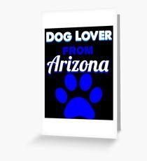 Dog Lover From Arizona Greeting Card