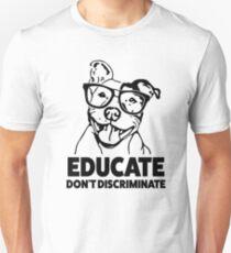Educate Don't Discriminate Funny Pitbull Shirt Slim Fit T-Shirt