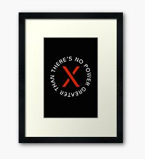 theres no power greater than x Framed Print