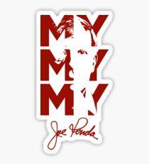 joe my my my Sticker