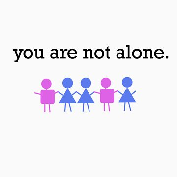 You Are Not Alone by icaretees