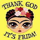 Thank God it's Frida! by evilkidart