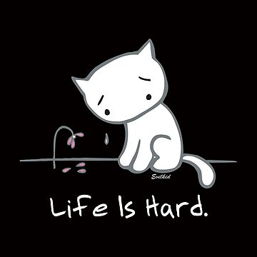 "Sad Kitty ""Life is Hard"" by evilkidart"