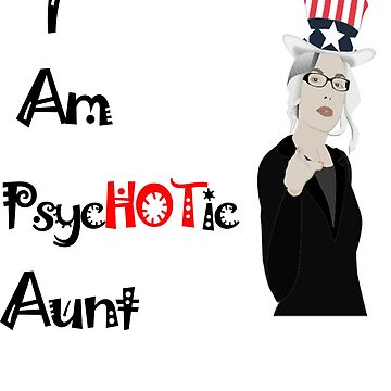 I Am Psychotic Aunt -  by shahnawazadique