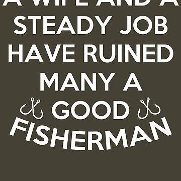 Ruined many a fisherman by Teevolution