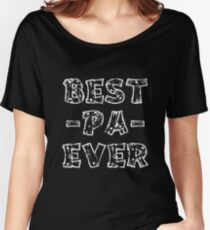 Best Pa Ever - Best Papa Daddy Wooden  Women's Relaxed Fit T-Shirt