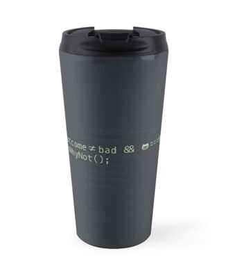 if (outcome = not bad) {then why not(); by CyberCow