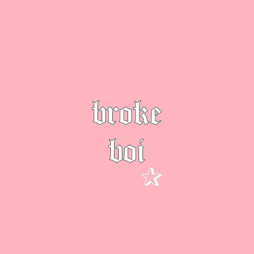 broke boi # 1 by brokeb0i
