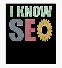 I know Seo guru blogger Photographic Print