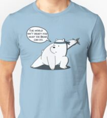 Ice Bear - The world isn't ready for what Ice Bear can do - We Bare Bears Cartoon Unisex T-Shirt