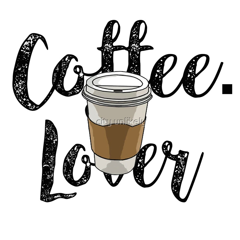 coffee cup tea to go lover caffeine modern calligraphy design  by Kathryn King