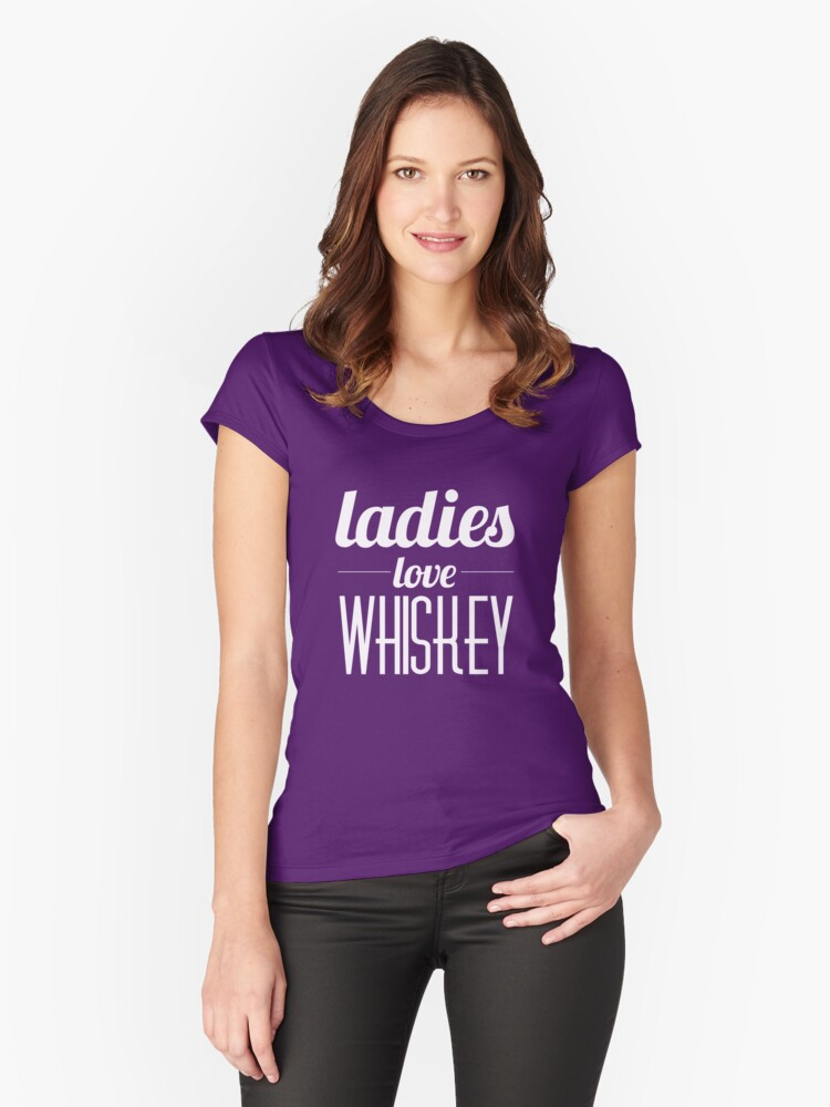 Ladies love Whiskey Women's Fitted Scoop T-Shirt Front