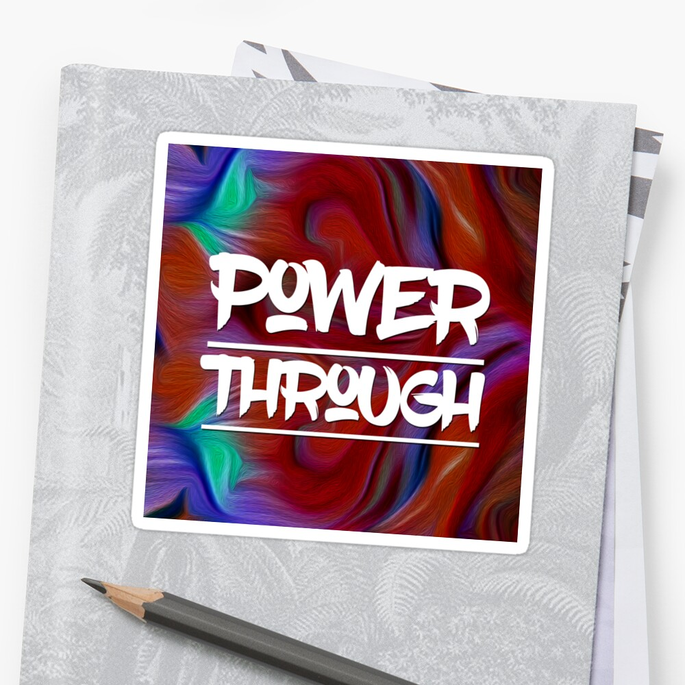 Power Through by bcolor