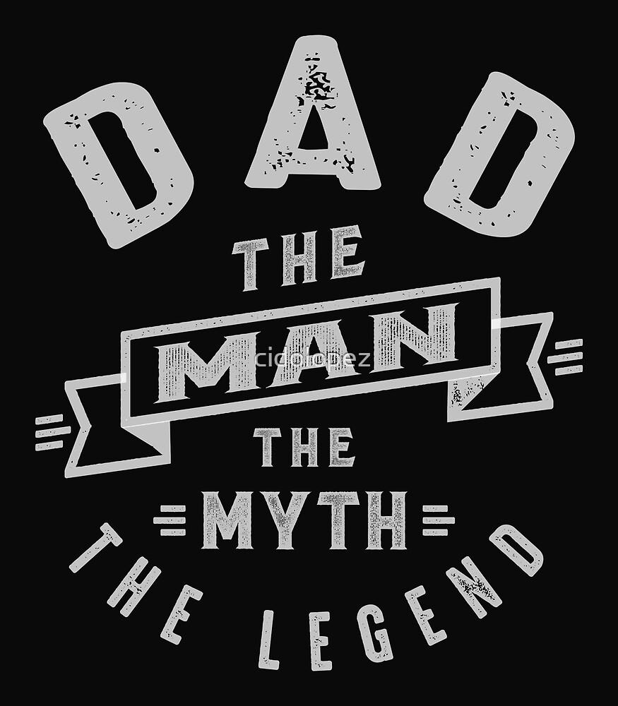 Dad Man Myth Legend by cidolopez