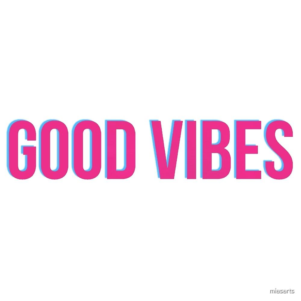 Good vibes  by miasarts