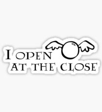 I Open at the Close Sticker