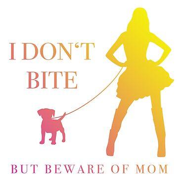 I don't bite. But beware of MOM! by adoroalosperros