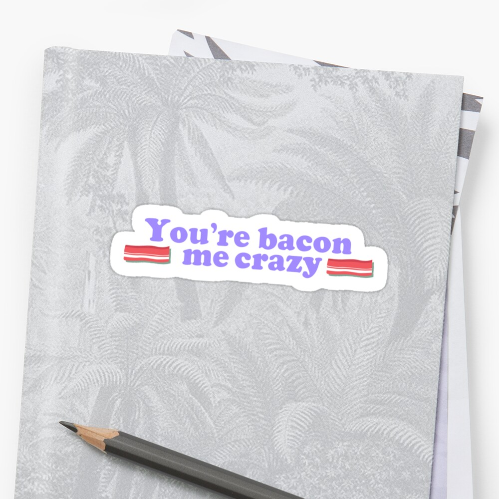 Bacon Me Crazy by iamPartymonster