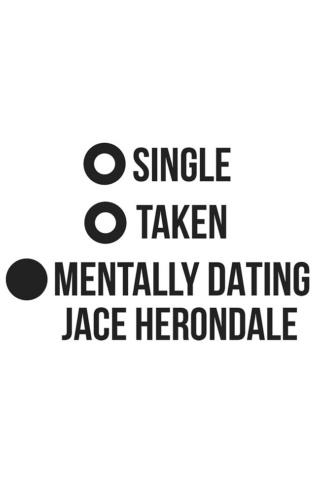 Mentally Dating Jace Herondale by nerdyminded