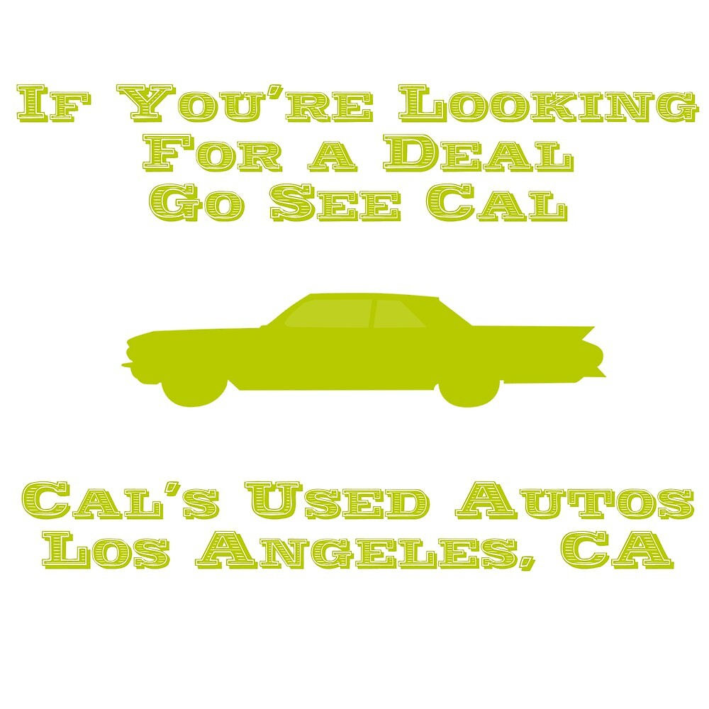 If You're Looking For A Deal Go See Cal by obviouslogic