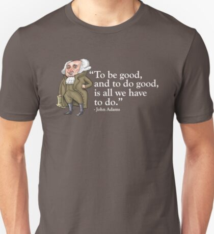 President John Adams- quote T-Shirt