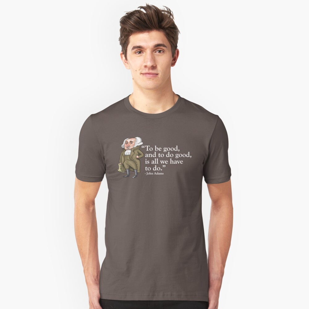 President John Adams- quote Unisex T-Shirt Front