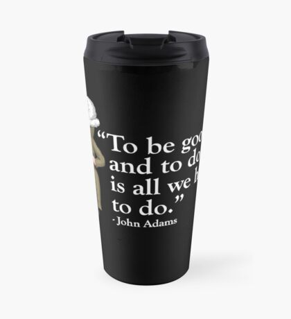 President John Adams- quote Travel Mug