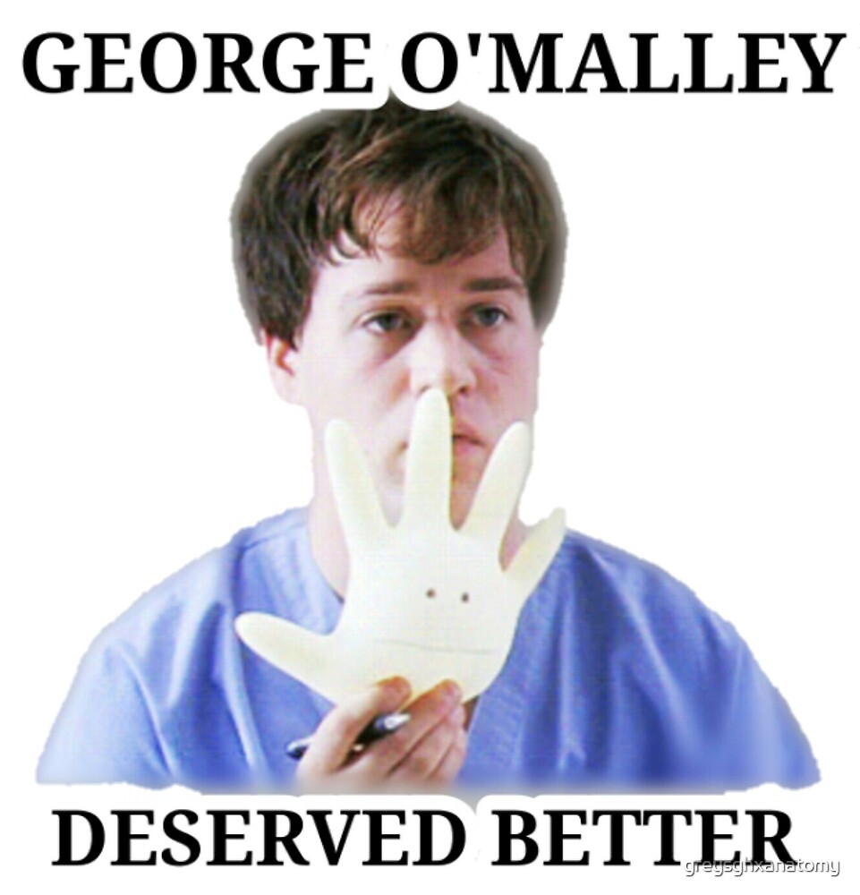 George OMalley Deserved Better by greysghxanatomy
