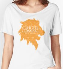 Ginger is Coming Women's Relaxed Fit T-Shirt