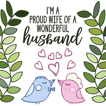Proud Wife of a Wonderful Husband by MadisonDT