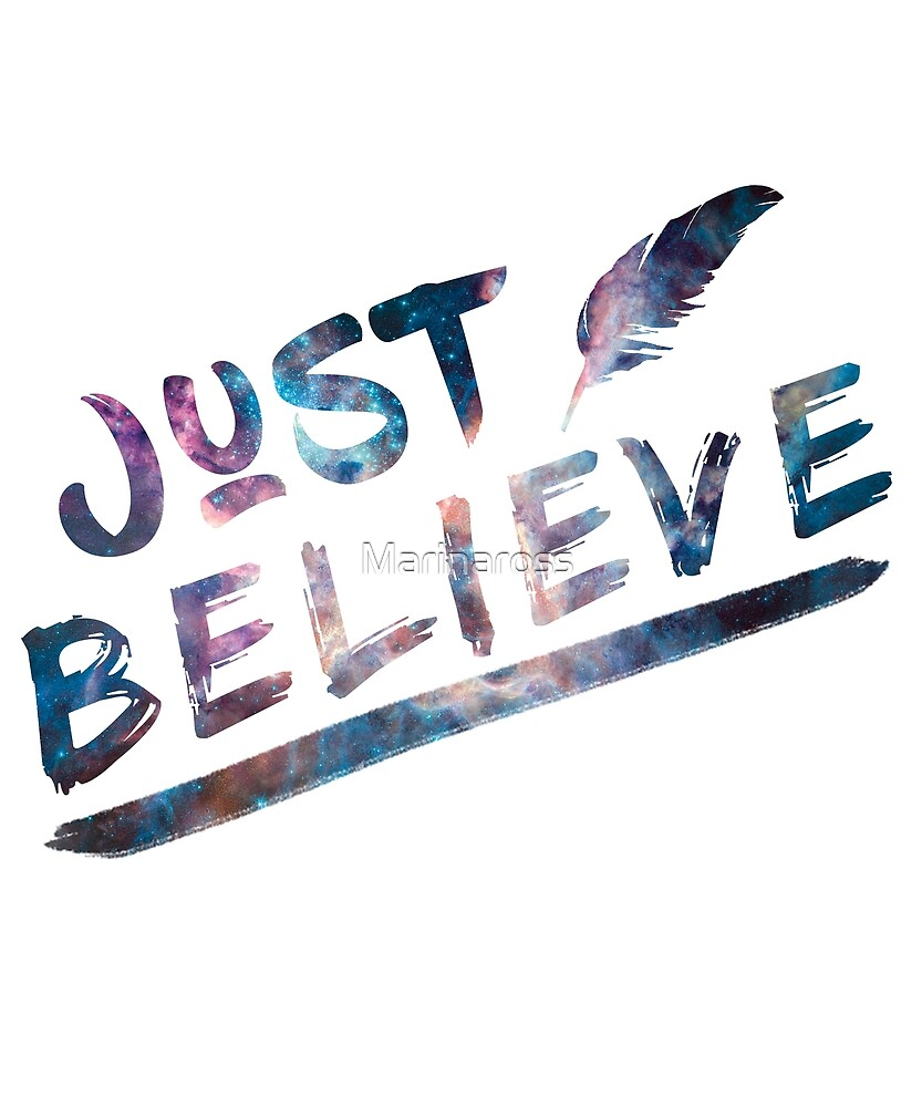 Just Believe by Marinaross
