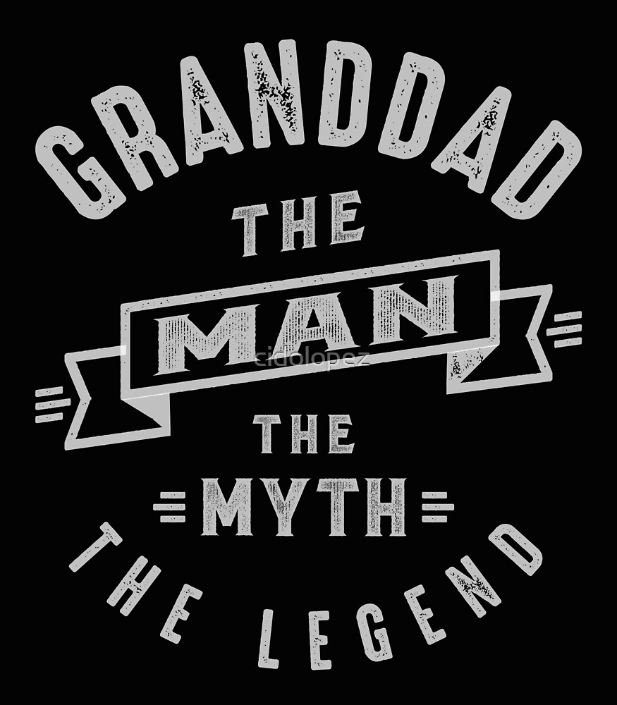 Granddad Man Myth Legend by cidolopez