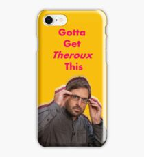 Gotta Get Theroux This - BBC's Louis Theroux  iPhone Case/Skin