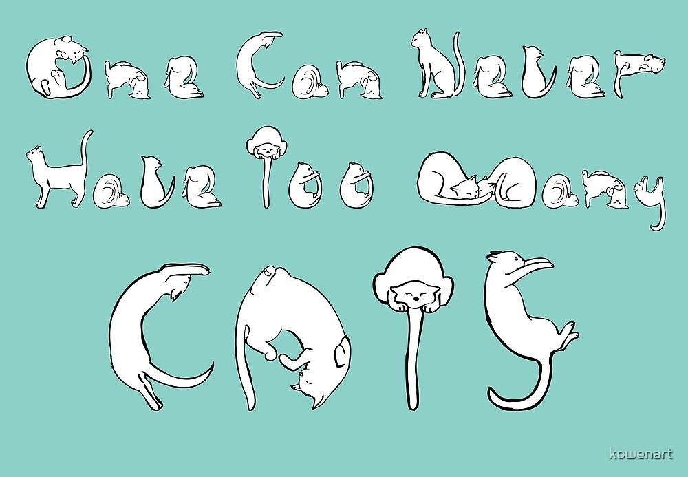 One Can Never Have Too Many Cats by kowenart