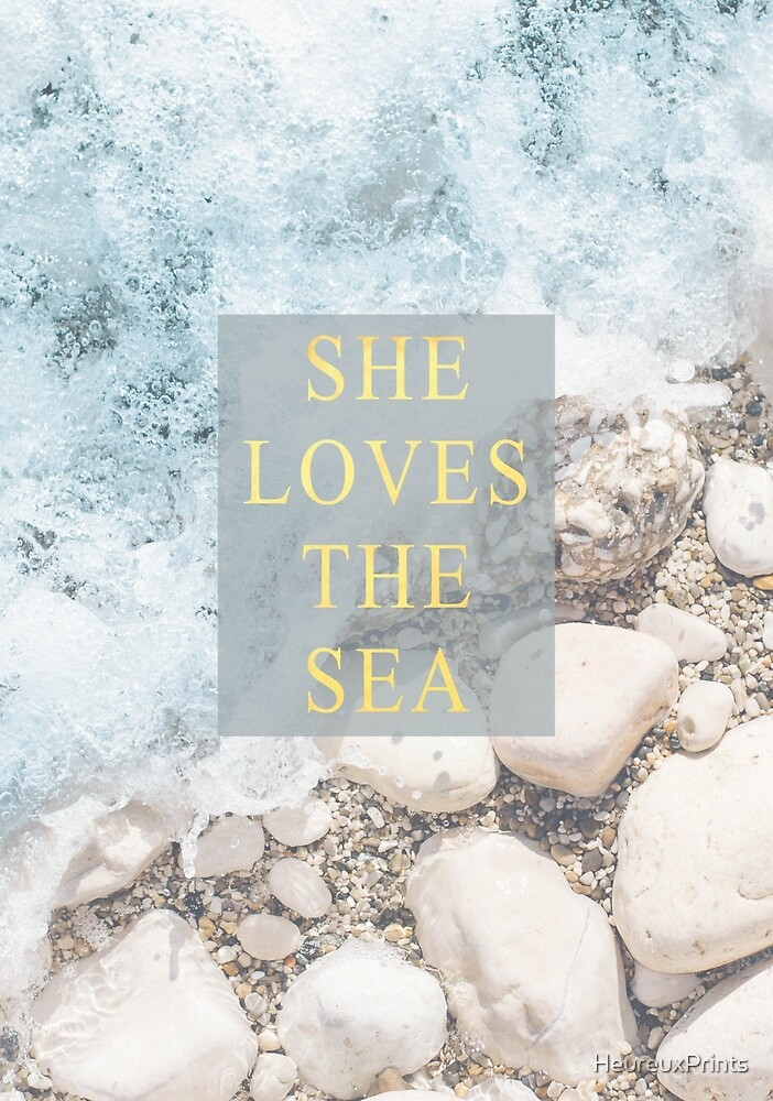 She Loves The Sea by HeureuxPrints