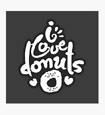 I Love Donuts Photographic Print