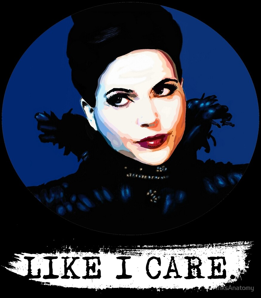 the Evil Queen - Like I care. by InksAnatomy
