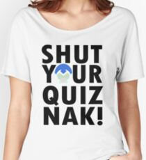 Voltron Inspired Shut Your Quiznak Quote Women's Relaxed Fit T-Shirt