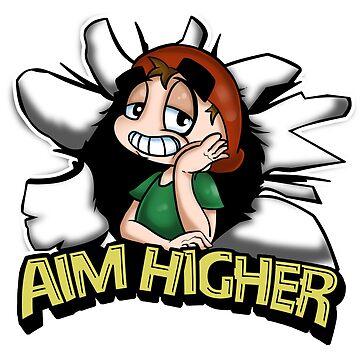 Aim Higher by Aggrotard