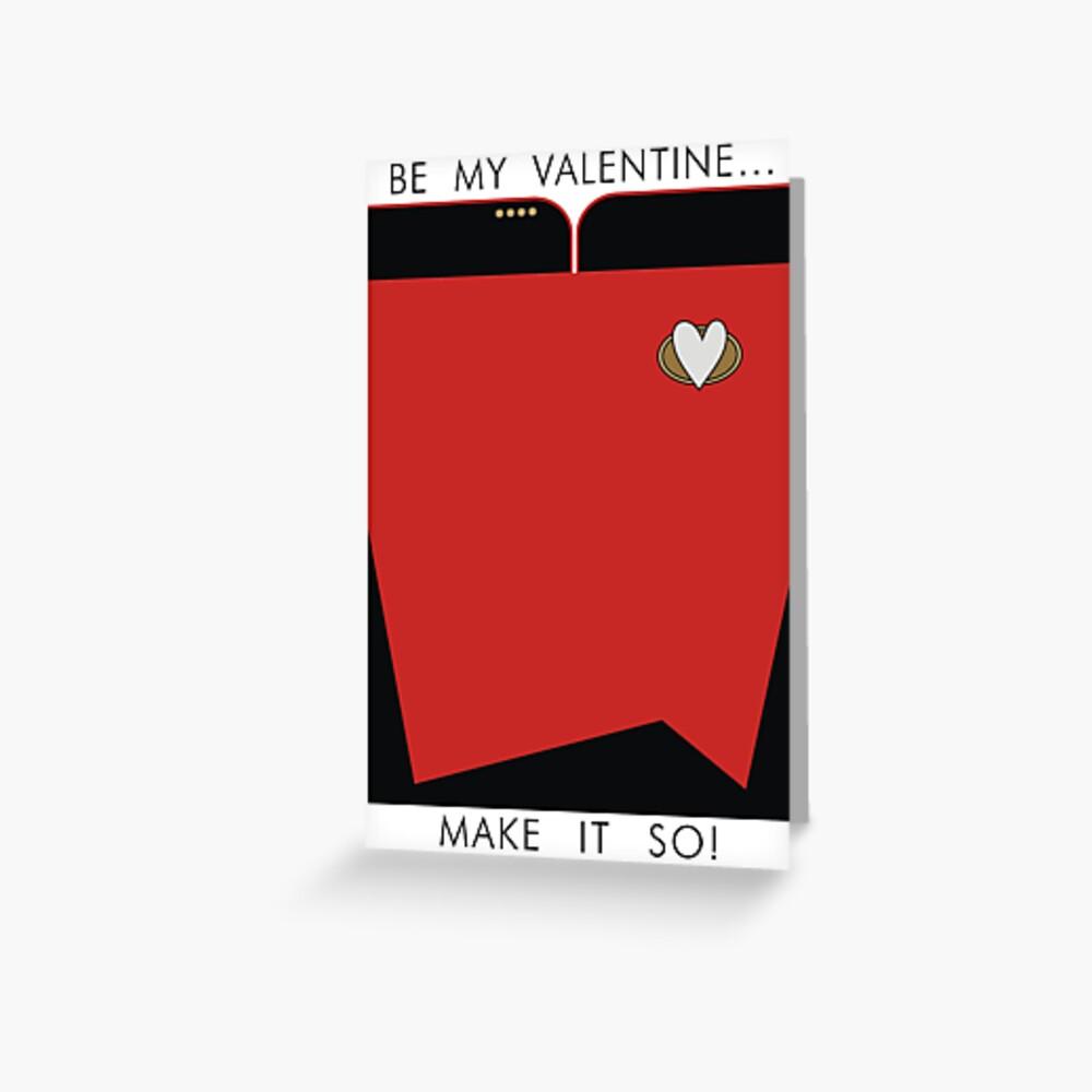 Be My Valentine... Make it so! Greeting Card