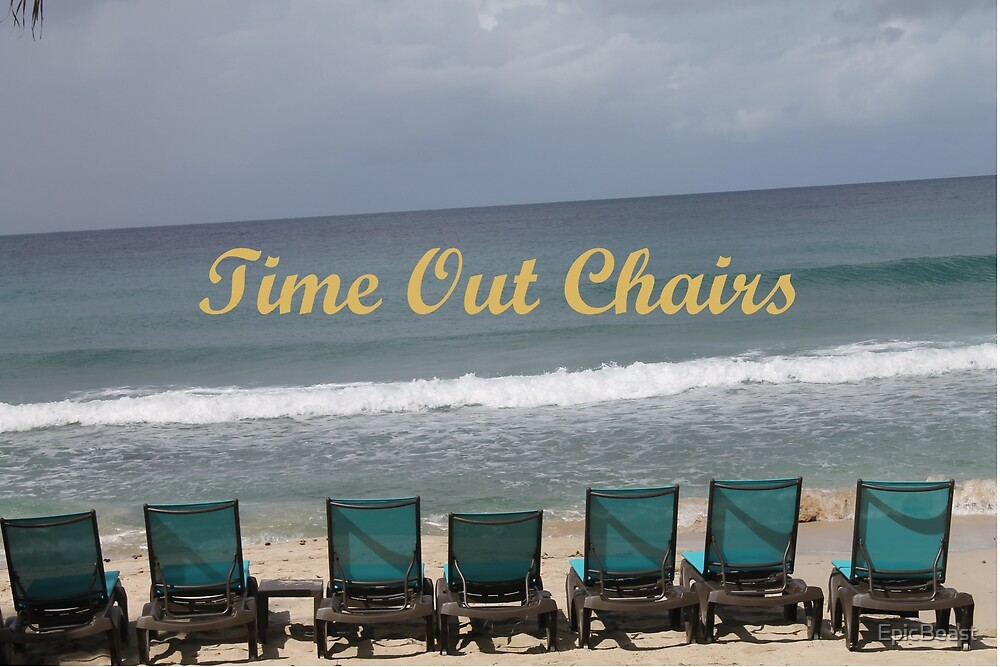 Time Out Chairs by EpicBeast