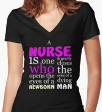 A nurse is one who opens the eyes of a newborn Women's Fitted V-Neck T-Shirt