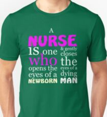 A nurse is one who opens the eyes of a newborn T-Shirt