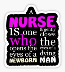 A nurse is one who opens the eyes of a newborn Sticker