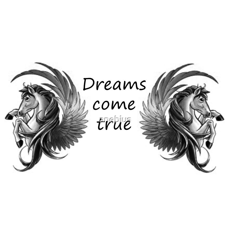 Dreams come true  by anebius