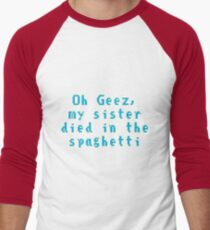 My Sister Died in the Spaghetti... T-Shirt